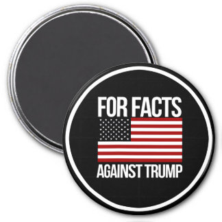 For Facts Against Trump - - Pro-Science -- white - 3 Inch Round Magnet