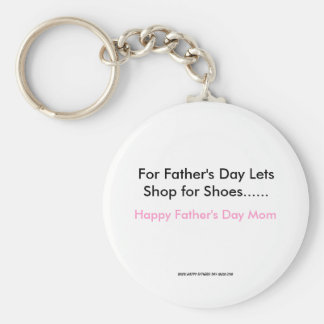 For Father's Day Lets Shop for Shoes......, Hap... Keychain