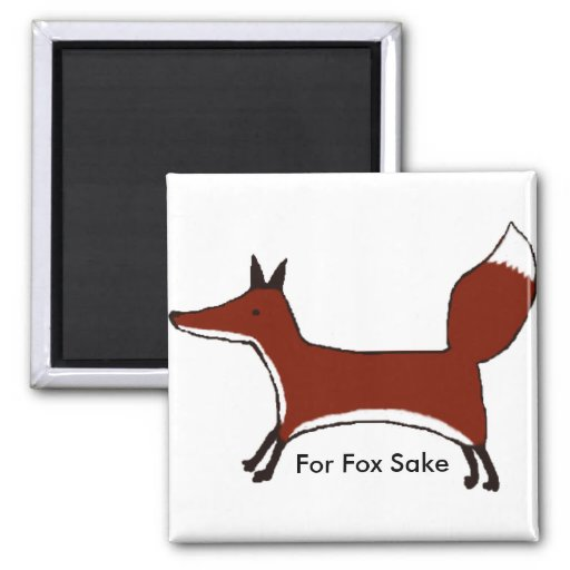For Fox Sake - Magnet - Original artwork Magnets