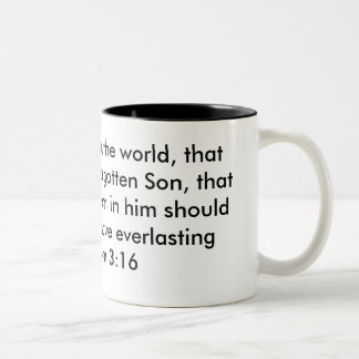 """For God so loved the world, that he gave his o... Two-Tone Coffee Mug"