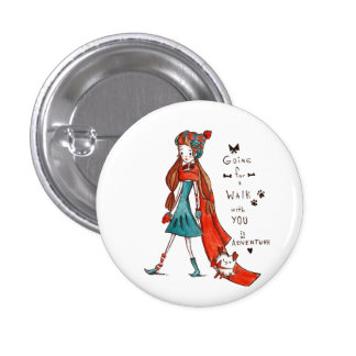 For Going to walk with you is an adventure 1 Inch Round Button
