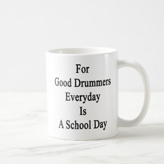 For Good Drummers Everyday Is A School Day Classic White Coffee Mug