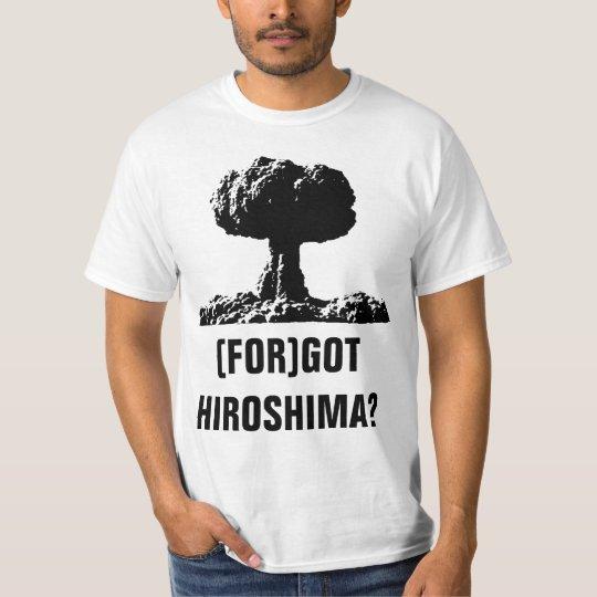 (FOR)GOT HIROSHIMA? T-Shirt