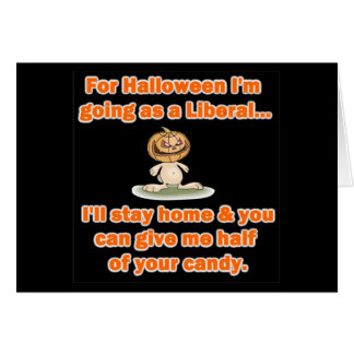 For Halloween I'm going as a Liberal... Card