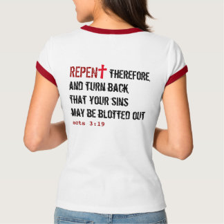 for HER (adult): REPENT + Acts 3:19 T-Shirt