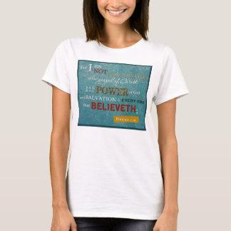 For I Am Not Ashamed of the Gospel of Christ T-Shirt