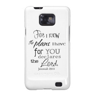 For I Know The Plans I Have For You Quote Galaxy S2 Cases