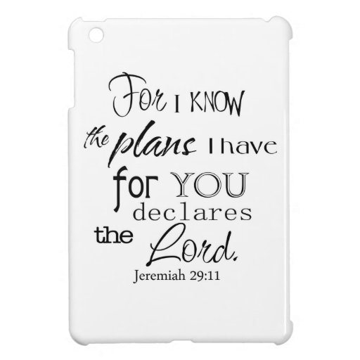 For I Know The Plans I Have For You Quote iPad Mini Cases