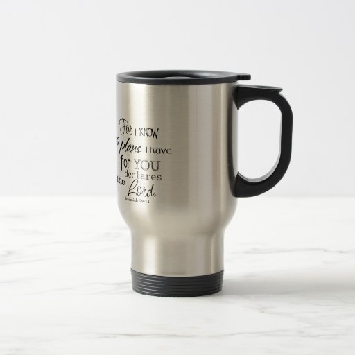 For I Know The Plans I Have For You Quote Mug