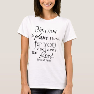 For I Know The Plans I Have For You Quote T-Shirt