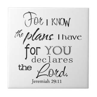 For I Know The Plans I Have For You Quote Ceramic Tile