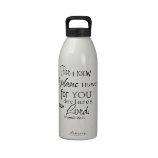 For I Know The Plans I Have For You Quote Drinking Bottles
