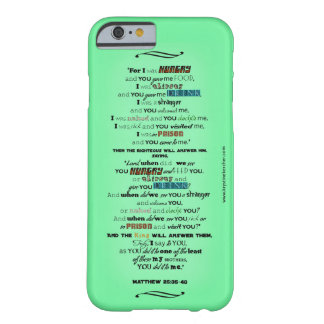 For I Was Hungry Jesus Quotes Matthew 25:35-40 Barely There iPhone 6 Case