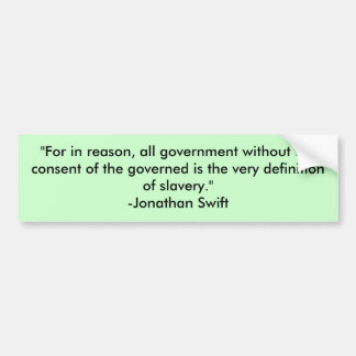 """For in reason, all government without the cons... Bumper Sticker"