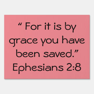 """""""For it is by Grace"""" Inspirational Yard Signs"""