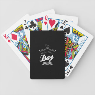 For It's to beutiful day… Bicycle Playing Cards