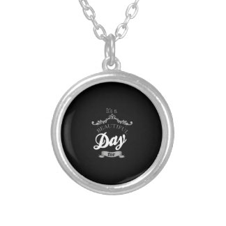 For It's to beutiful day… Silver Plated Necklace