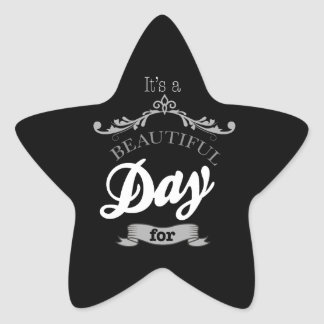 For It's to beutiful day… Star Sticker