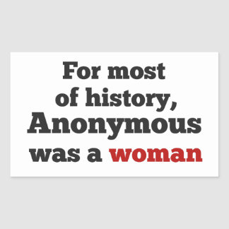 For most of history, Anonymous was to woman Sticker