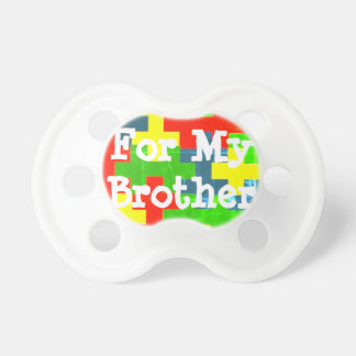 """For My Brother"" Autism Awareness Binkies Pacifier"