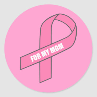 For My Mom (Pink Ribbon) Classic Round Sticker