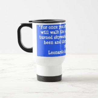 """""""For once you have tasted flight .. Travel Mug"""