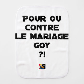 FOR OR AGAINST THE GOYISH MARRIAGE? - Word games Burp Cloth