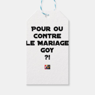 FOR OR AGAINST THE GOYISH MARRIAGE? - Word games Gift Tags
