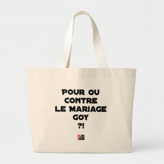 FOR OR AGAINST THE GOYISH MARRIAGE? - Word games Large Tote Bag