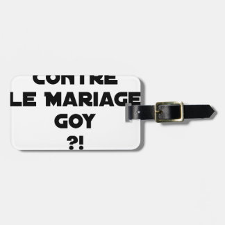 FOR OR AGAINST THE GOYISH MARRIAGE? - Word games Luggage Tag