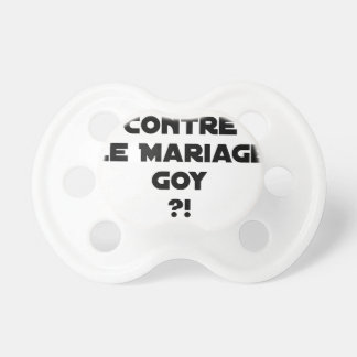 FOR OR AGAINST THE GOYISH MARRIAGE? - Word games Pacifier