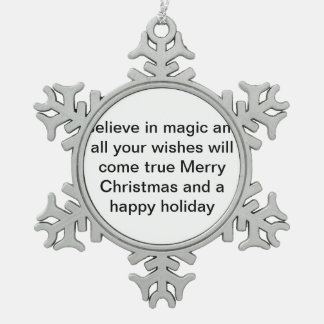 for people who still need to believe in magic snowflake pewter christmas ornament