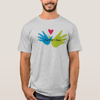 For Pete's Sake Men's T-shirt