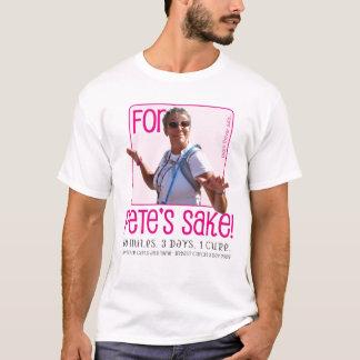 For Petes sake T-Shirt