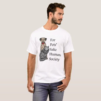 For Pets Sake T-Shirt
