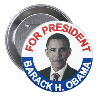 For President Barack H. Obama 3 Inch Round Button