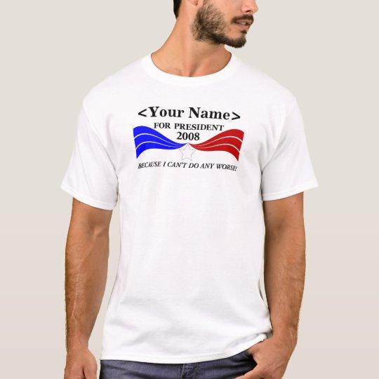 ...  for President Template T-Shirt