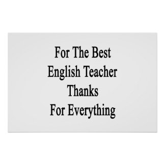 For The Best English Teacher Thanks For Everything Poster