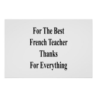 For The Best French Teacher Thanks For Everything Poster