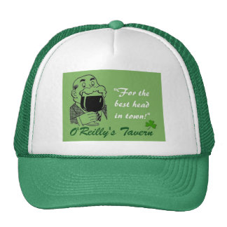 For the best head in town!  O'Reilly's Tavern Trucker Hat