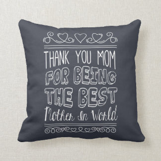 For The Best Mom in the World | Throw Pillow
