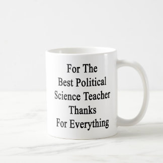For The Best Political Science Teacher Thanks For Coffee Mug