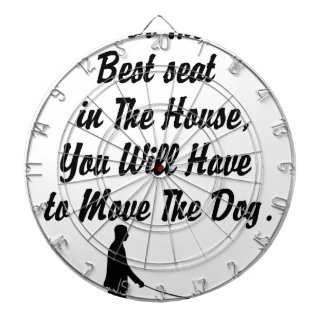 for The Best Seat in The House, life quote Dartboard