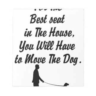 for The Best Seat in The House, life quote Notepad