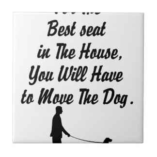 for The Best Seat in The House, life quote Tile