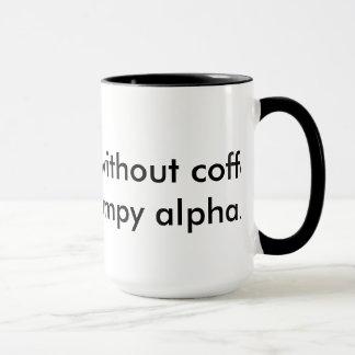 For the coffee drinking alpha. mug