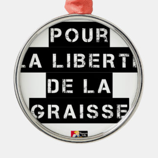 For the FREEDOM OF GREASE - Word game Metal Ornament