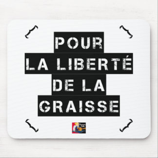 For the FREEDOM OF GREASE - Word game Mouse Pad