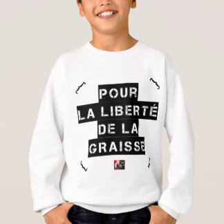 For the FREEDOM OF GREASE - Word game Sweatshirt