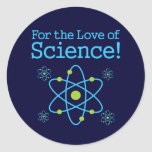 For The Love Of Science Atom Round Sticker